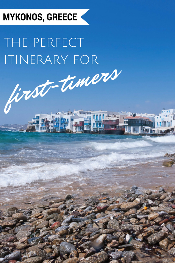 The Perfect Itinerary for Mykonos, Greece