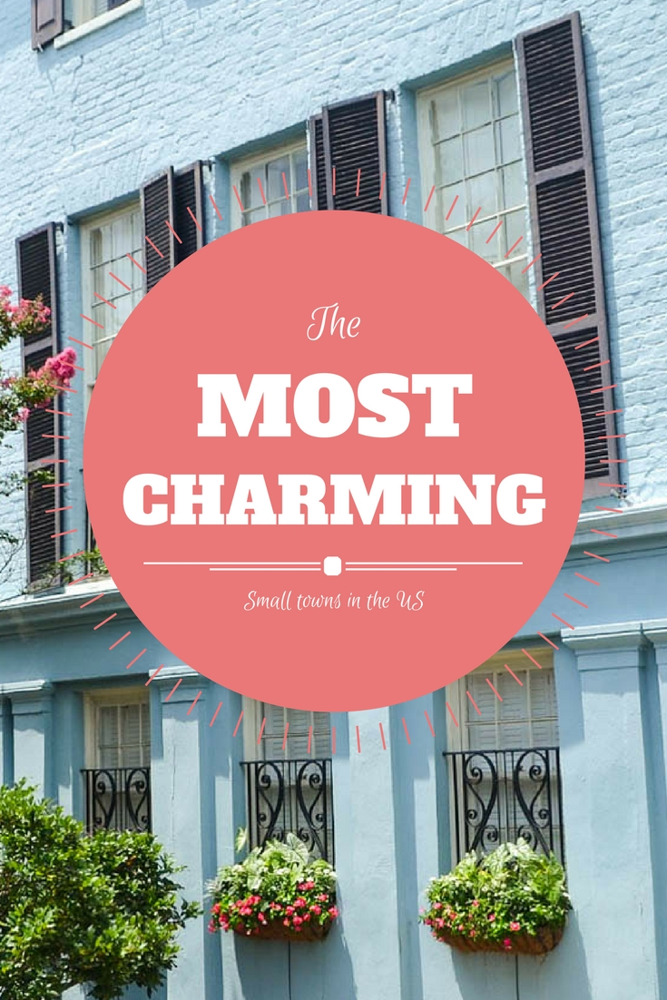 10 Most Charming Towns to Visit in America